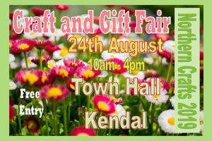Craft & Gift Fair - Kendal Town Hall 24th August 2019